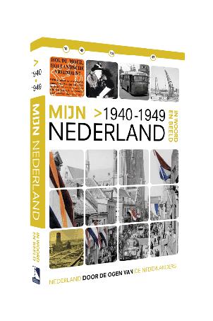 Mijn Nederland (incl 2 dvd's) In Woord en Beeld - 1940-1949