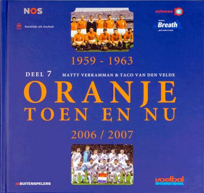 Oranje toen en nu Deel 7 1959-1963/2006-2007