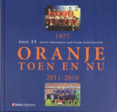 Oranje toen en nu Deel 11 1977/2011-2016