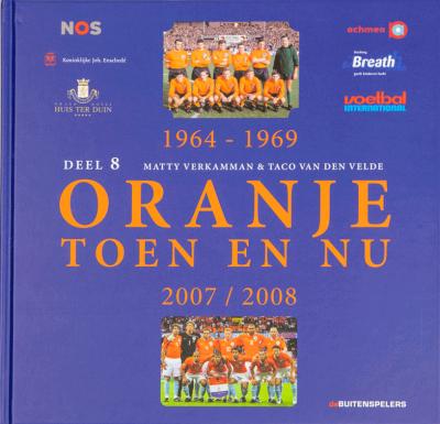 Oranje toen en nu Deel 8 1964-1969/2007-2008