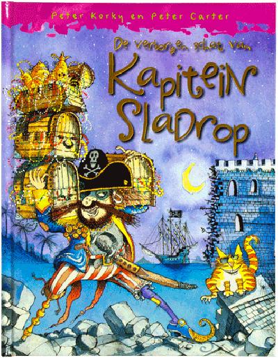 Kapitein Sladrop De verborgen schat van kapitein sladrop