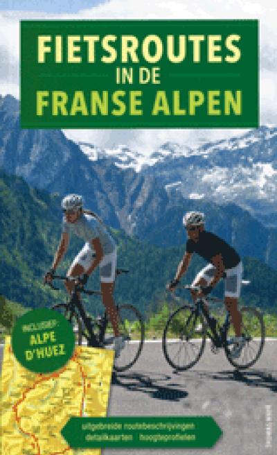 Fietsroutes in de Franse Alpen