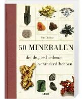 50 Mineralen die de gechiedenis veranderd hebben