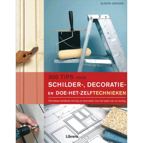 300 tips voor schilder-, decoratie en dhz technieken