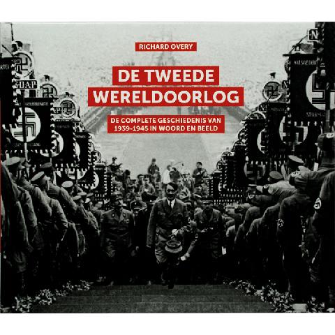 De tweede wereldoorlog - de complete geschiedenis