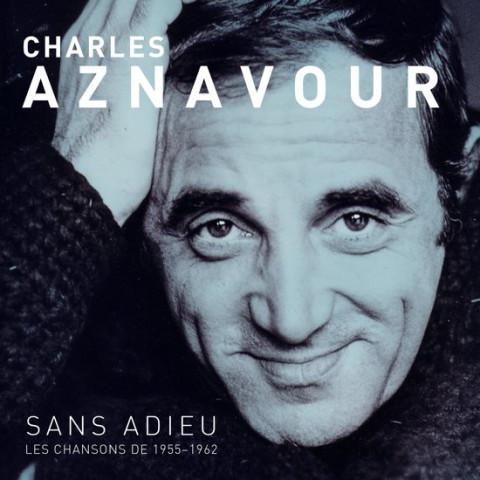 Charles Aznavour - Sans Adieu (Les Chansons de 1955-1962)